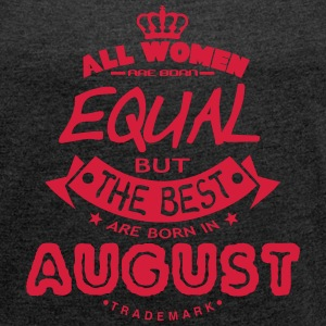 august women equal best born month logo T-Shirts - Women's T-shirt with rolled up sleeves