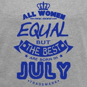 july women equal best born month logo T-Shirts - Women's T-shirt with rolled up sleeves