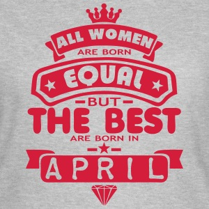 april women equal best born month logo T-Shirts - Frauen T-Shirt