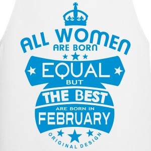 february women equal best born month  Aprons - Cooking Apron