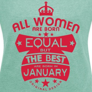 january women equal best born month logo T-Shirts - Women's T-shirt with rolled up sleeves