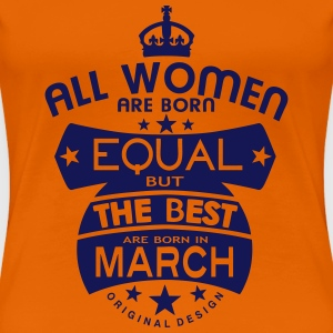 march women equal best born month logo T-Shirts - Women's Premium T-Shirt