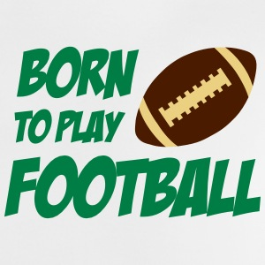 Born To Play Football Babytröjor - Baby-T-shirt