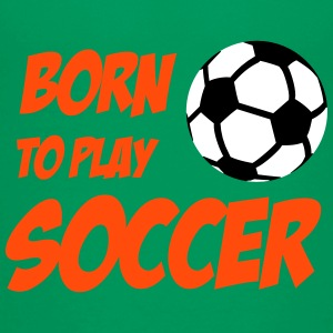 Born to play Soccer T-shirts - Teenager Premium T-Shirt
