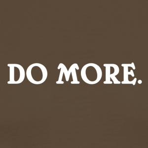 "Coole Shirts & Accessoires ""Do More"" - Männer Premium T-Shirt"