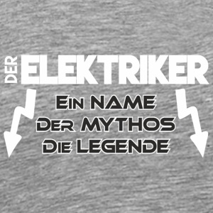 Elektriker - Name, Mythos, Legende - Männer Premium T-Shirt