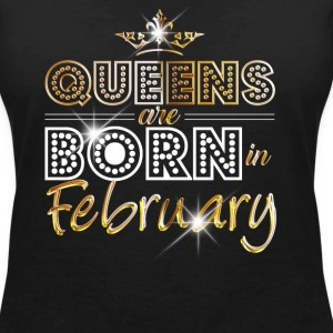 February - Queen - Birthday - 2 T-Shirts - Women's V-Neck T-Shirt