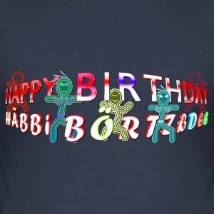 Happy Birthday T-Shirts - Männer Slim Fit T-Shirt