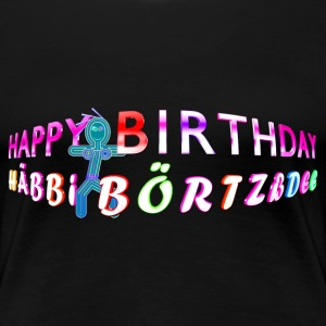Happy Birthday T-Shirts - Frauen Premium T-Shirt