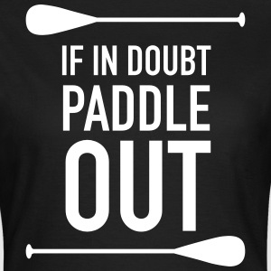 If In Doubt Paddle Out T-shirts - Dame-T-shirt