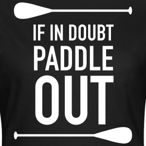 If In Doubt Paddle Out T-Shirts - Women's T-Shirt