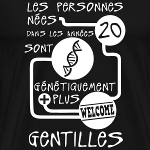 annee 20 gentille genetiquement citation Tee shirts - T-shirt Premium Homme