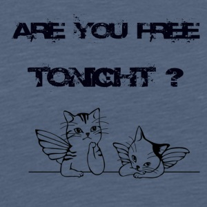 ARE YOU FREE TONIGHT - Men's Premium T-Shirt