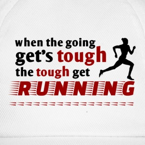 the tough get running  - Baseballkappe