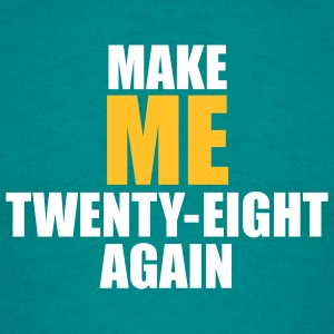 MAKE ME 28 AGAIN - HAPPY BIRTHDAY - Männer T-Shirt