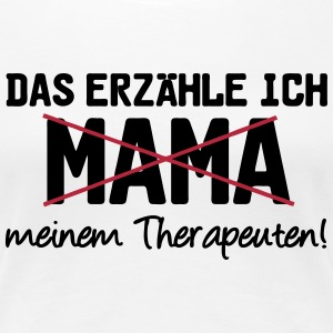 Mama vs Therapeut - Frauen Premium T-Shirt