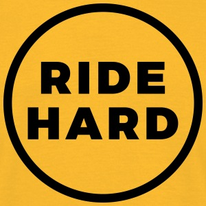 RIDE HARD - T-Shirt - Männer T-Shirt
