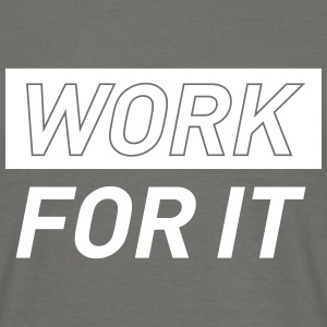 WORK FOR IT – Gym training t-shirt - Men's T-Shirt