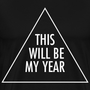This Will Be My Year T-shirts - Mannen Premium T-shirt