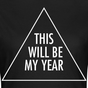 This Will Be My Year Tee shirts - T-shirt Femme