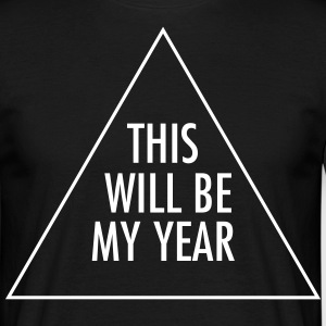 This Will Be My Year Tee shirts - T-shirt Homme