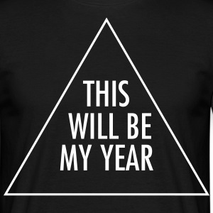 This Will Be My Year T-shirts - Mannen T-shirt
