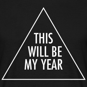 This Will Be My Year T-Shirts - Men's T-Shirt