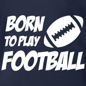 Born To Play Football Babybody - Body ecologico per neonato a manica corta