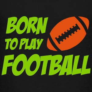 Born To Play Football T-shirts - Teenage Premium T-Shirt