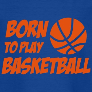 Born to play Basketball T-shirts - Kinderen T-shirt