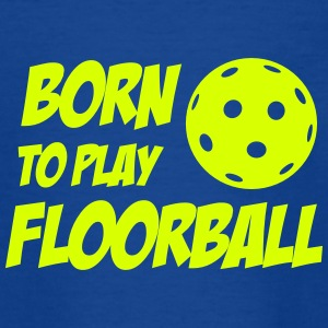 Born To Play Floorball T-shirts - Kids' T-Shirt