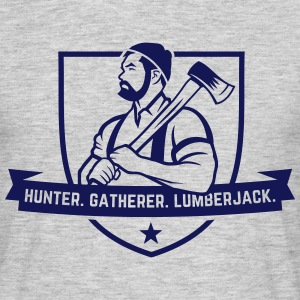 Hunter. Gatherer. Lumberjack. T-Shirts - Männer T-Shirt