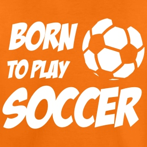 Born to play Soccer T-shirts - Premium-T-shirt barn