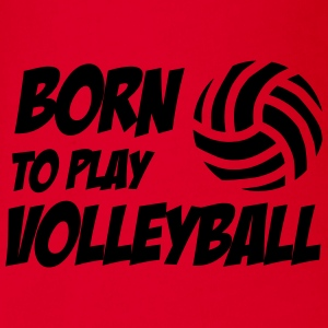 Born to play Volleyball Babybody - Body ecologico per neonato a manica corta
