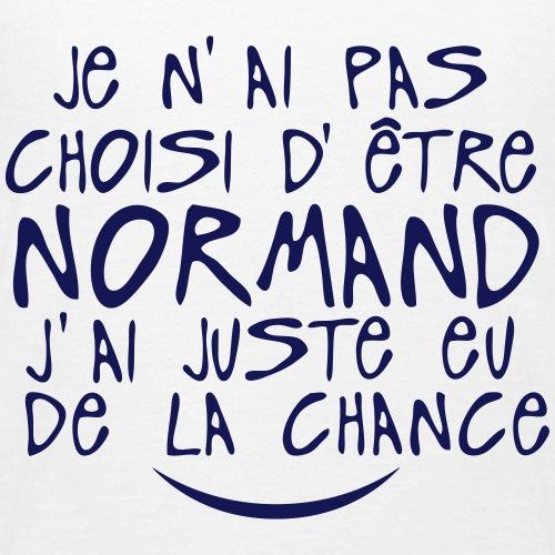 pas choisi etre normand juste chance