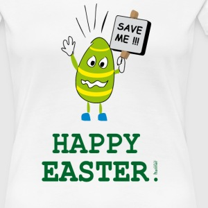 TShirt Damen: Oster: Happy Easter - Save the Egg - Frauen Premium T-Shirt