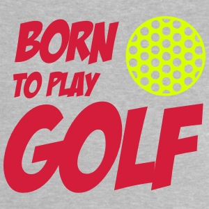 Born To Play Golf Babytröjor - Baby T-Shirt
