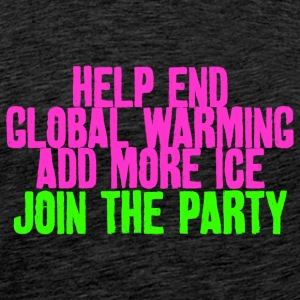 Stop global warming! make Cocktails Klimaschutz - Männer Premium T-Shirt