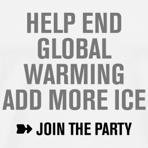 Help end global warming! make Cocktails Party - Männer Premium T-Shirt