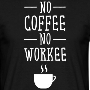 No Coffee No Workee T-shirts - Mannen T-shirt