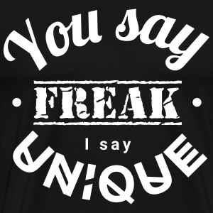 you say freak I say unique casting spells individually T-shirts - Mannen Premium T-shirt