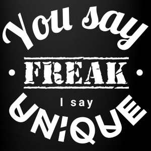 you say freak I say unique casting spells individually Mugs & Drinkware - Full Colour Mug