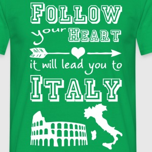 Heart leads you to Italy T-Shirts - Men's T-Shirt