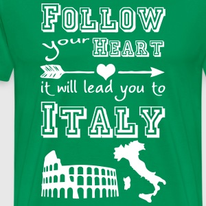 Heart leads you to Italy T-Shirts - Men's Premium T-Shirt