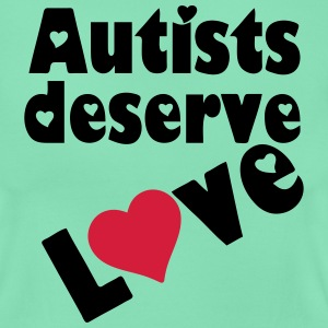Autists deserve Love T-Shirts - Women's T-Shirt