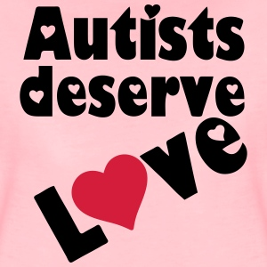 Autists deserve Love T-Shirts - Frauen Premium T-Shirt