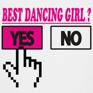 Best dancing girl ? Yes Shirts - Teenage Premium T-Shirt
