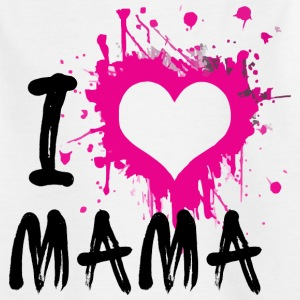 I Love Mama T-Shirts - Kinder T-Shirt