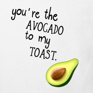 You're the AVOCADO to my TOAST! Shirts - Kids' Organic T-shirt