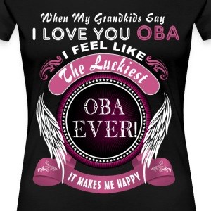 Grandkids I Love You Luckiest Oba Ever Tshirt T-Shirts - Women's Premium T-Shirt